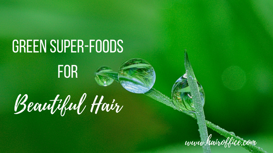Green Superfoods are Good for Beautiful Hair