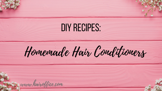 Homemade Hair Conditioners – Deep Conditioning for All Hair Types