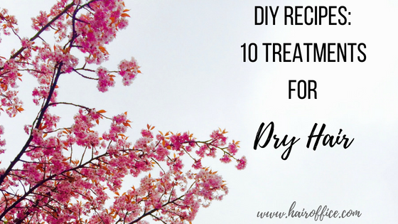 Ten Proven Homemade Masks and Treatments for Dry Hair